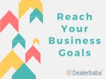 Reach Your Business Goals With Dealerbaba