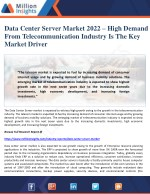 Data Center Server Market 2022 – High Demand From Telecommunication Industry Is The Key Market Driver