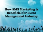SMS Marketing is Beneficial for the Event Management Industry. Know Why?
