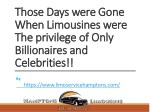 Those Days were Gone When Limousines were The privilege of Only  Billionaires and Celebrities!!