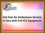 Falcon Emergency Air Ambulance Service in Goa with Hi-tech Medical Facility