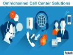 Omnichannel Call Center Solutions - Teckinfo Solutions