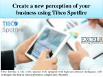 Create a new perception of your business using Tibco Spotfire
