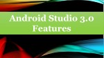 Android Studio 3.0 Features