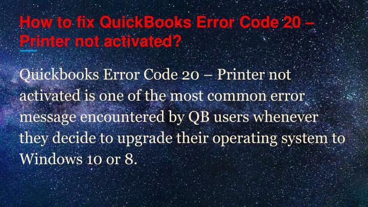 PPT - How to fix QuickBooks Error Code 20 – Printer not