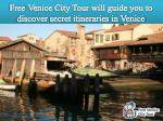 Free Venice City Tour will guide you to discover secret itineraries in Venice