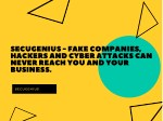 Secugenius - Fake companies, hackers and cyber attacks can never reach you and your Business.
