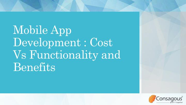 mobile app development cost vs functionality and benefits n.