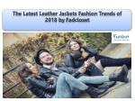 The Latest Leather Jackets Fashion Trends of 2018 by Fadcloset