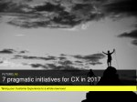 7 pragmatic initiatives to improve your CX in 2017