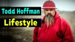 Todd Hoffman Lifestyle 2018 ★ Net Worth ★ Biography ★ House ★ Car ★ Income ★ Wife ★ Family