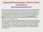 Enjoying Without Inhibitions with Free Online Casino Money
