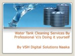 Water Tank Cleaning Services By Professional V/s Doing it yourself