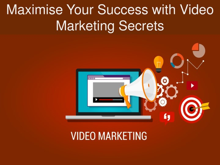 maximise your success with video marketing secrets n.