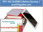 PSY 450 GUIDES Lifetime Success / psy450guides.com