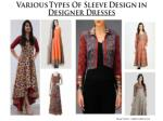 Various Types Of Sleeve Design in Designer Dresses