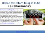 What are Necessary Documents for Online tax return filing in India 91 9891200793?