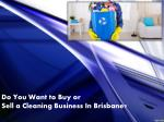 Cleaning Business and franchise for sale In Brisbane, Queensland