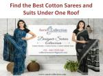 Find the Best Cotton Sarees and Suits Under One Roof