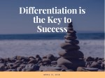 Differentiation is the Key to Success