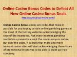 Online Casino Bonus Codes to Defeat All New Online Casino Bonus Deals