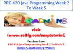 PRG 420 Java Programming Week 2 To Week 5
