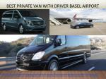Best Private Van with Driver Basel Airport