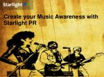 Create your Music Awareness with Starlight PR