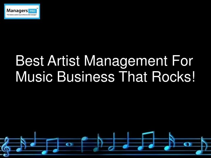 best artist management for music business that n.