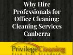Why Hire Professionals for Office Cleaning Cleaning Services Canberra