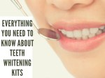 Everything you need to know about teeth whitening kit