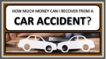 How much money can i recover from a car accident?