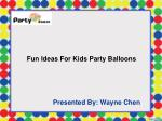 Fun ideas for kids party balloons - Party Zealot