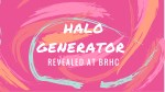 Halo Generator Revealed at BRHC