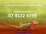 High Resolution Full Colour Printing - Chameleon Print Group