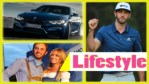 Dustin Johnson Lifestyle 2018 ★ Net Worth ★ Biography ★ House ★ Car ★ Income ★ Wife ★ Family