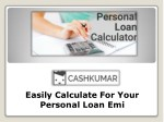 Easily Calculate For Your Personal Loan Emi