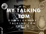 Download My Talking Tom For PC