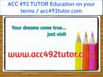 ACC 492 TUTOR Education on your terms / acc492tutor.com