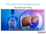 Who is Best Liver Transplant in India