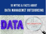 10 Myths and Facts about Data Management Outsourcing