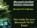 Easy and Guaranteed Success with New [2018] and Authentic Microsoft 70-761 Exam Questions Answers PDF