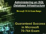 Download Latest [2018] and Authentic Microsoft 70-764 Exam Dumps   Pass Microsoft 70-764 Exam in First Attempt