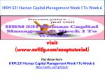 HRM 531 Human Capital Management Week 1 To Week 6