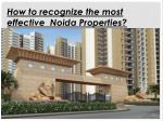 How to recognize the most effective Noida Properties?