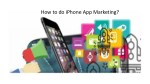 How to do iPhone App Marketing?