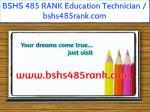 BSHS 485 RANK Education Technician / bshs485rank.com