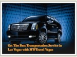 Get The Best Transportation Service in Las Vegas with MWTravel Vegas