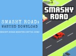 Smashy Road: Wanted Download
