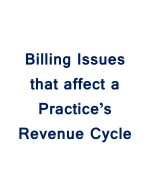 Billing Issues that affect a Practice's Revenue Cycle